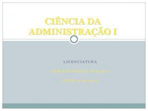 CINCIA DA ADMINISTRAO I LICENCIATURA ADMINISTRAO PBLICA ISCSP