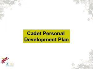 Cadet Personal Development Plan Cadet Personal Development Plan