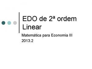 EDO de 2 ordem Linear Matemtica para Economia