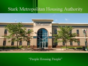 Stark Metropolitan Housing Authority People Housing People Mission