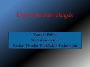 Elektrokrm rtegek Krtys Blint MFA nyri iskola Pusks