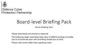 Boardlevel Briefing Pack Senior Briefing Pack Please download