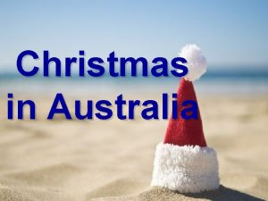 Christmas in Australia Christmas Day falls in the