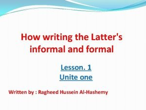 How writing the Latters informal and formal Lesson