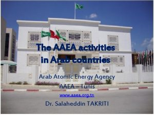The AAEA activities in Arab countries Arab Atomic