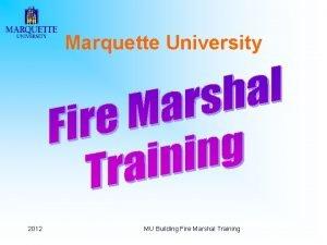 Marquette University 2012 MU Building Fire Marshal Training