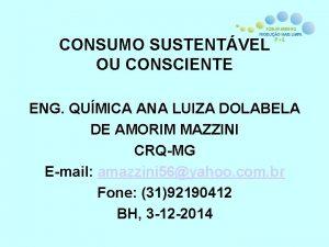 CONSUMO SUSTENTVEL OU CONSCIENTE ENG QUMICA ANA LUIZA