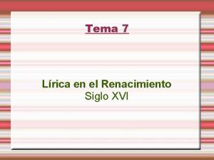 Tema 7 Lrica en el Renacimiento Siglo XVI