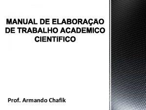 Prof Armando Chafik Estrutura Geral de um Trabalho