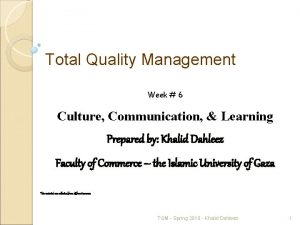 Total Quality Management Week 6 Culture Communication Learning