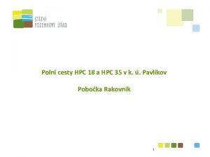 Poln cesty HPC 18 a HPC 35 v