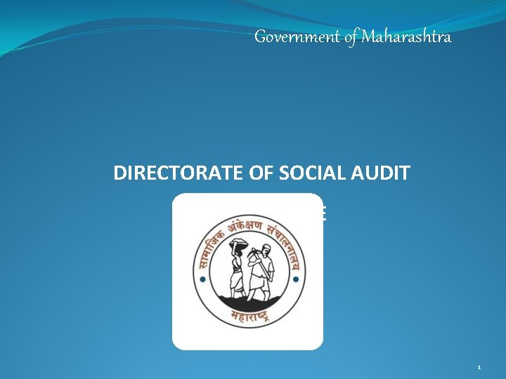 Government of Maharashtra DIRECTORATE OF SOCIAL AUDIT DIRECTORATE