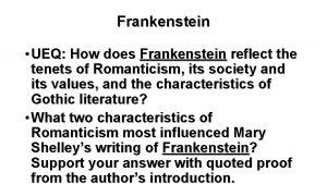 Frankenstein UEQ How does Frankenstein reflect the tenets