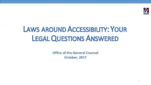 LAWS AROUND ACCESSIBILITY YOUR LEGAL QUESTIONS ANSWERED Office