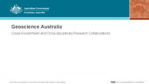 Geoscience Australia CrossGovernment and Crossdisciplinary Research Collaborations Commonwealth
