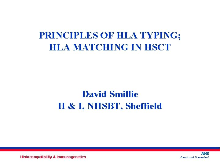 PRINCIPLES OF HLA TYPING HLA MATCHING IN HSCT
