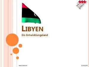 LIBYEN Ein Entwicklungsland Melina Behnert 03 04 2016