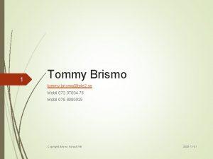 1 Tommy Brismo tommy brismotele 2 se Mobil
