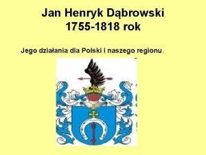 Jan Henryk Dbrowski 1755 1818 rok Jego dziaania