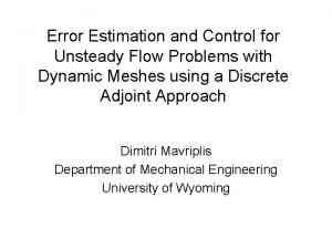 Error Estimation and Control for Unsteady Flow Problems