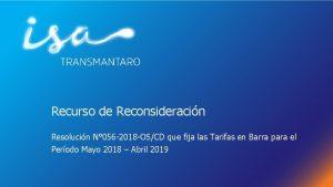 Recurso de Reconsideracin Resolucin N 056 2018 OSCD