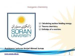 Inorganic chemistry q Calculating nuclear binding energy q