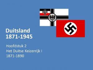Duitsland 1871 1945 Hoofdstuk 2 Het Duitse Keizerrijk