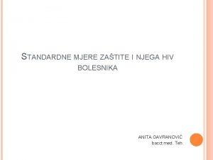 STANDARDNE MJERE ZATITE I NJEGA HIV BOLESNIKA ANITA