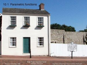 10 1 Parametric functions Photo by Vickie Kelly