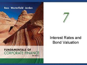 7 Interest Rates and Bond Valuation Mc GrawHillIrwin