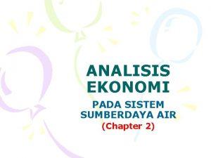 ANALISIS EKONOMI PADA SISTEM SUMBERDAYA AIR Chapter 2