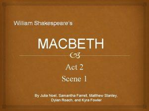 William Shakespeares MACBETH Act 2 Scene 1 By
