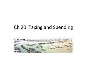 Ch 20 Taxing and Spending 20 1 Raising