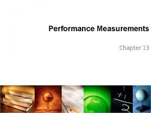Performance Measurements Chapter 13 Project Progress Report Progress