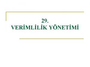 29 VERMLLK YNETM Salk sisteminin tanm n n