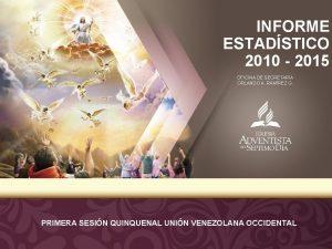 INFORME ESTADSTICO 2010 2015 OFICINA DE SECRETARA ORLANDO