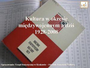 Kultura w okresie midzywojennym a dzi 1928 2008