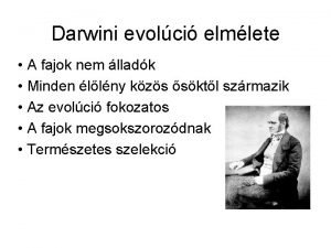 Darwini evolci elmlete A fajok nem lladk Minden