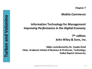 Turban and Volonino Chapter 7 Mobile Commerce Information