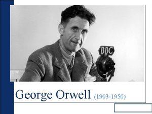 George Orwell 1903 1950 George Orwell 1 Life