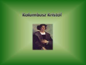 Kolumbusz Kristf letrajza Kolumbusz Kristf 1451 ben szletett
