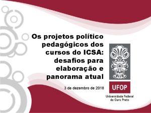Os projetos poltico pedaggicos dos cursos do ICSA