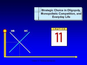 Strategic Choice in Oligopoly Monopolistic Competition and Everyday