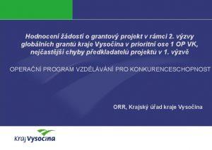 Hodnocen dost o grantov projekt v rmci 2