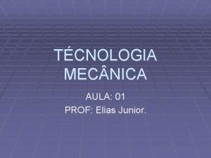 TCNOLOGIA MEC NICA AULA 01 PROF Elias Junior