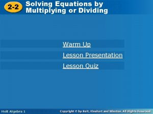 Solving Equations by by Solving Equations 2 2