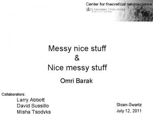 Messy nice stuff Nice messy stuff Omri Barak