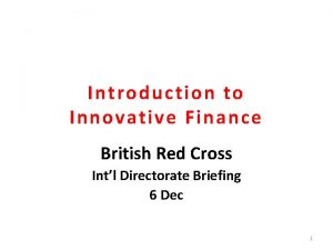 Introduction to Innovative Finance British Red Cross Intl