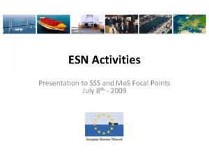 ESN Activities Presentation to SSS and Mo S