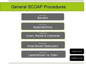 General SCOAP Procedures Click here for Bariatric Click